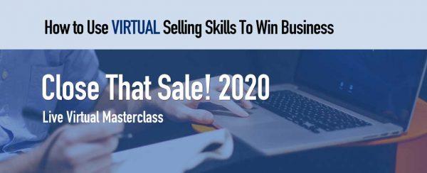 Close That Sale 2020 Live Virtual Training